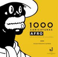 1000 CARICATURAS AFRO EN LA HISTORIA DE COLOMBIA