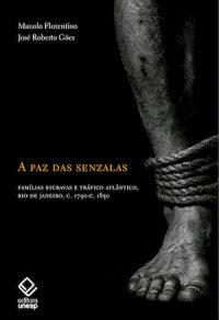 A PAZ DAS SENZALAS: FAMÍLIAS ESCRAVAS E TRÁFICO ATLÂNTICO C.1790– C.1850