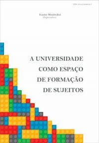 A UNIVERSIDADE COMO ESPAÇO DE FORMAÇÃO DE SUJEITOS