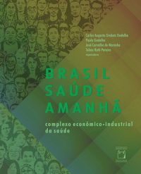 BRASIL SAÚDE AMANHÃ: COMPLEXO ECONÔMICO-INDUSTRIAL DA SAÚDE