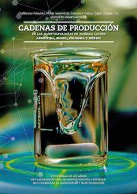 CADENAS DE PRODUCCIÓN DE LAS NANOTECNOLOGÍAS EN AMÉRICA LATINA. ARGENTINA, BRASIL, COLOMBIA Y MÉXICO