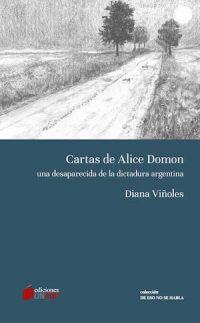 CARTAS DE ALICE DOMON. UNA DESAPARECIDA DE LA DICTADURA ARGENTINA