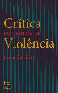 CRÍTICA EM TEMPOS DE VIOLÊNCIA