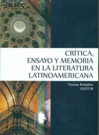 CRÍTICA, ENSAYO Y MEMORIA EN LA LITERATURA LATINOAMERICANA