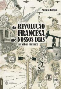 DA REVOLUÇÃO FRANCESA ATÉ NOSSOS DIAS: UM OLHAR HISTÓRICO