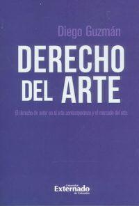 DERECHO DEL ARTE. EL DERECHO DE AUTOR EN EL ARTE CONTEMPORÁNEO Y EL MERCADO DEL ARTE