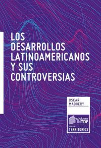 LOS DESARROLLOS LATINOAMERICANOS Y SUS CONTROVERSIAS