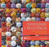 DIVERSIDADE E RESISTÊNCIA: A CONSTRUÇÃO DE UMA ARTE BRASILEIRA