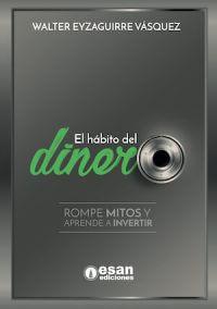 EL HÁBITO DEL DINERO: ROMPE MITOS Y APRENDE A INVERTIR