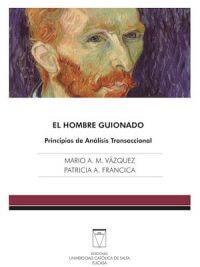 EL HOMBRE GUIONADO. PRINCIPIOS DE ANÁLISIS TRANSACCIONAL
