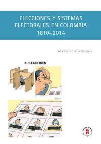 ELECCIONES Y SISTEMAS ELECTORALES EN COLOMBIA, 1810–2014