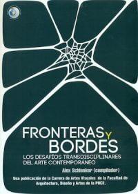 FRONTERAS Y BORDES. LOS DESAFÍOS TRANSDISCIPLINARES DEL ARTE CONTEMPORÁNEO