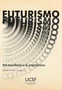 FUTURISMO. DEL MANIFIESTO A LA ARQUITECTURA