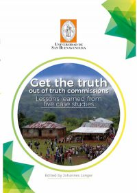 GET THE TRUTH: OUT OF TRUTH COMMISSIONS. LESSONS LEARNED FROM FIVE CASE STUDIES