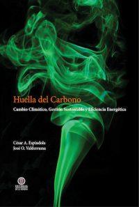 HUELLA DE CARBONO. CAMBIO CLIMÁTICO, GESTIÓN SUSTENTABLE Y EFICIENCIA ENERGÉTICA