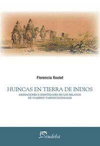 HUINCAS EN TIERRAS DE INDIOS