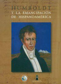 HUMBOLDT Y LA EMANCIPACIÓN DE HISPANOAMÉRICA