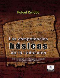 LAS COMPETENCIAS BÁSICAS DE LA REDACCIÓN: UNA METODOLOGÍA SEMIÓTICA PARA LA REDACCIÓN DE ENSAYOS CIENTÍFICOS Y LITERARIOS