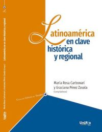 LATINOAMÉRICA EN CLAVE HISTÓRICA Y REGIONAL
