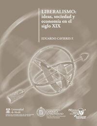 LIBERALISMO: IDEAS, SOCIEDAD Y ECONOMÍA EN EL SIGLO XIX