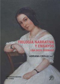 LINA BECK-BERNARD. TRILOGÍA NARRATIVA Y ENSAYOS