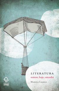 LITERATURA: ONTEM, HOJE, AMANHÃ