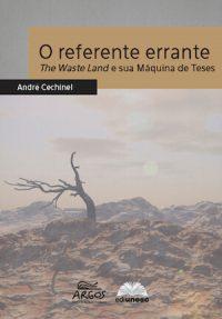 O REFERENTE ERRANTE: THE WASTE LAND E SUA MÁQUINA DE TESES
