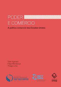 PODER E COMERCIO: A POLÍTICA COMERCIAL DOS ESTADOS UNIDOS