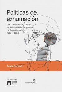 POLÍTICAS DE EXHUMACIÓN. LAS CLASES DE LOS CRÍTICOS EN LA UNIVERSIDAD ARGENTINA DE LA POSTDICTADURA (1984-1986)