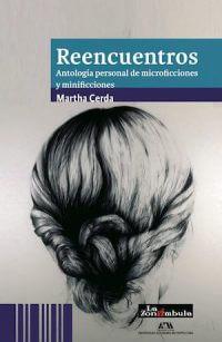 REENCUENTROS. ANTOLOGÍA PERSONAL DE MICROFICCIONES Y MINIFICCIONES