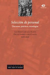 SELECCIÓN DE PERSONAL. DISCURSOS, PRÁCTICAS, TECNOLOGÍAS
