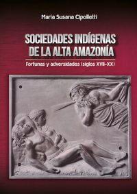 SOCIEDADES INDÍGENAS DE LA ALTA AMAZONÍA