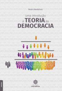UMA INTRODUÇÃO À TEORIA DA DEMOCRACIA