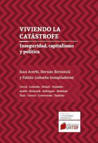 VIVIENDO LA CATÁSTROFE. INSEGURIDAD, CAPITALISMO Y POLÍTICA