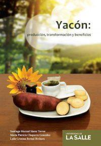 YACÓN: PRODUCCIÓN, TRANSFORMACIÓN Y BENEFICIOS