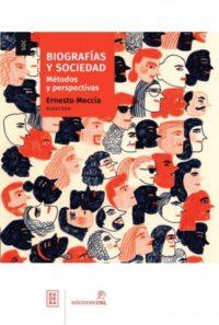 Biografías y sociedad. Métodos y perspectivas