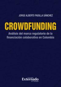 Crowdfunding. Análisis del marco regulatorio de la financiación colaborativa en Colombia