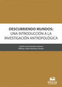 Descubriendo mundos: una introducción a la investigación antropológica