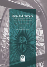 Dignidad humana: Concepto y fundamentación en clave teológica latinoamericana