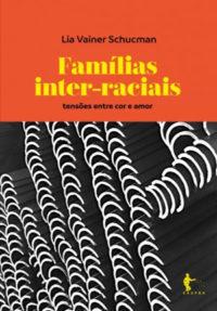 Famílias inter-raciais: tensões entre cor e amor
