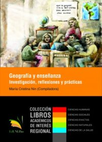 Geografía y enseñanza. Investigación, reflexiones y prácticas