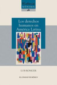 Historia mínima. Los derechos humanos en América Latina