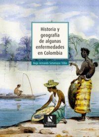 Historia y geografía de algunas enfermedades en Colombia