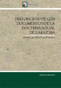 Historicidad de los documentos de la doctrina social de la iglesia. Desde León XIII al Papa Francisco