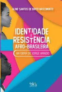 Identidade e resistência afrobrasileira na obra de Jorge Amado