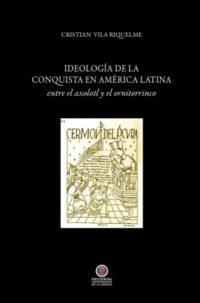 Ideología de la conquista de América. Del axolotl al ornitorrinco