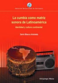 La cumbia como matriz sonora de Latinoamérica. Identidad y cultura continental