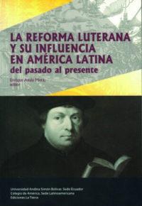 La Reforma luterana y su influencia en América Latina del pasado al presente