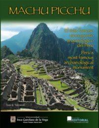 Machu Picchu. El más famoso monumento arqueológico del Perú