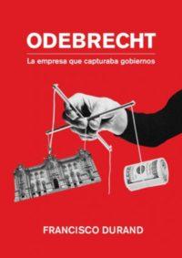 Odebrecht. La empresa que capturaba gobiernos
